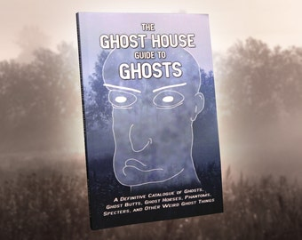 The Ghost House Guide to Ghosts (Signed)