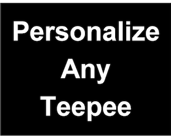Personalize Any Teepee! Persoalized Teepee, Monogram Teepee, Kids Tent, Play Tent, Childrens Teepee