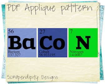 Bacon Applique Pattern - Periodic Table Applique Template / Geekery Shirt Design / DIY Geek Clothing Applique / Bacon Quilt Pattern AP130-D