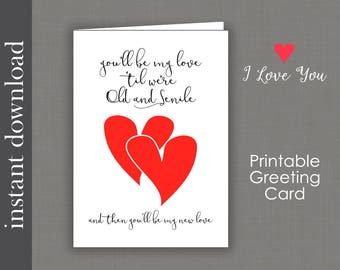 Anniversary Printable, Anniversary Card, romantic Anniversary, Old and Senile, I Love You Card, printable card, Valentine Card download