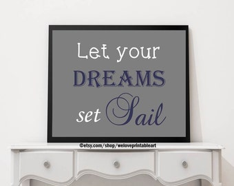 Let Your Dreams Set Sail, Boy Nursery Art, Blue and Gray, Baby Boy Nursery, Gift Ideas, Baby Boy Room Decor, Nautical Wall Art Print