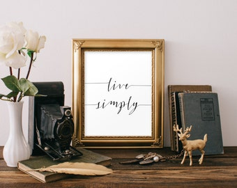 Live Simply Quote Typography Wall Art Calligraphy Print Inspirational Printable 8x10 Instant Download
