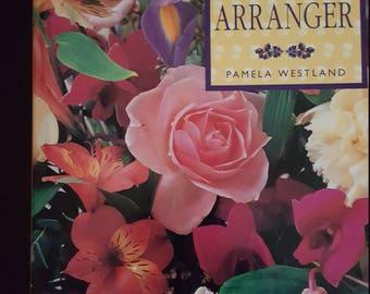 1992 The Complete Flower Arranger by Pamela Westland
