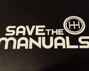 Save The Manuals! Vinyl Decal Sticker for Car or Truck Window, ETC