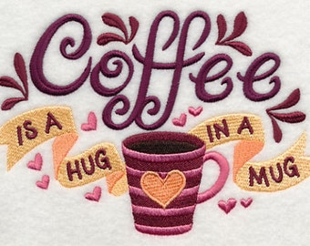 Coffee is a Hug in a Mug - Embroidered Flour Sack Hand/Dish Towel