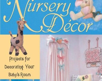 """Nursery Decor: Projects for Decorating Your Baby's Room"""" book by Debra Quartermain - CLEARANCE SALE"""