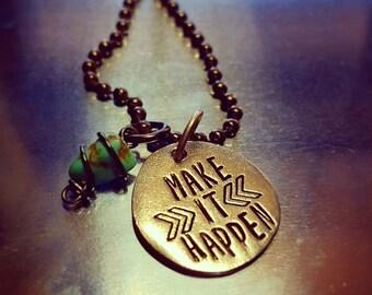 Make it happen necklace;  motivational jewelry