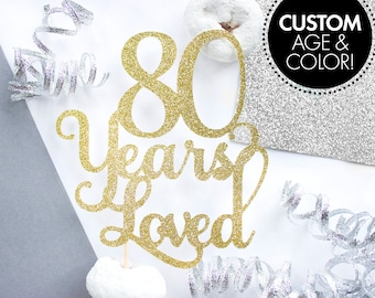 80 Years Loved Cake Topper, 60th Birthday, 80th Birthday, 80 Cake Topper, Glitter Cake Topper, 50th Birthday, 60th Cake Topper, Cake Topper