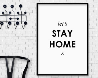 Let's Stay Home Print - INSTANT DOWNLOAD valentine's day engagement wedding present the motivated poster bedroom living room home decor type