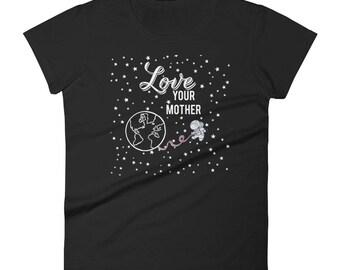 Love Your Mother Women's short sleeve t-shirt