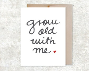 Grow Old With Me Card - Wedding Card - Anniversary Card - Love Card - Valentines Day Card