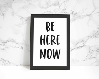 Be Here Now print, wall art, quote