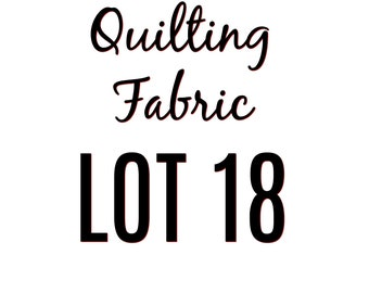 Quilting Fabric Lot 18