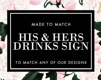 His & Hers Drinks Sign Printabe - Made to Match - Choose any of our designs and we will make you a printable