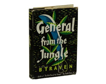 General from the Jungle by B. TRAVEN ~ First Edition 1954 ~ 1st Printing ~ Mexico Novels ~ Treasure of the Sierra Madre