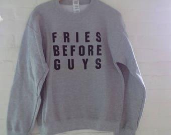 Fries Before Guys Sweatshirt, Funny Sweatshirt