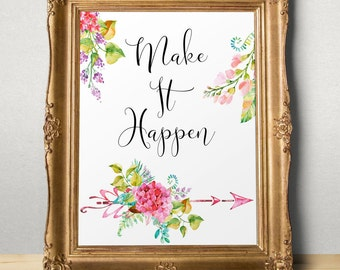 Printable quote art Make It Happen Print Motivational quote Inspirational Sign Gift for girlfriend Teen Room Decor Goal quote Dorm wall art
