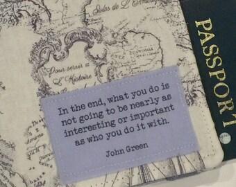 Passport Cover, Passport Wallet, Passport Holder, Map fabric with John Green quote, Valentine gift under 25, Travel gift