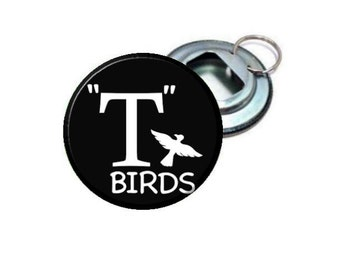 "Grease Movie T Birds :  Pick From 2.25"" Bottle Opener - Pinback Button - Magnet - Mirror - Ornament"