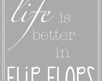 """INSTANT DOWNLOAD Life is Better in Flip Flops 8""""x10"""" Wall Art  - PDF Printable"""