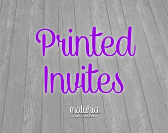 PRINTED Invitations on 4x6 or 5x7 MATTE or GLOSSY paper