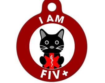 Pet ID Tag - I am FIV+ Cat Medical ID Tag - Medical Alert Tag, Pet Tag, Child id Tag, Dog Tag, Cat Tag