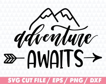 Adventure awaits svg, Adventure awaits cricut, Mountain svg, Mountain cricut, Arrow svg, Arrow cricut, Lettering svg, Quote svg