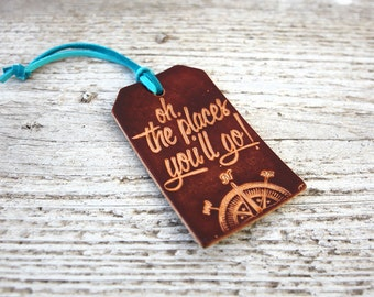 Leather Luggage Tag, Oh The Places You'll Go Travel Quote Travel Gift, Great Stocking Stuff or Graduation Gift