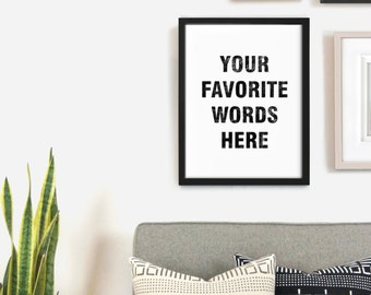 Personalized digital printable art | Large Custom black and white motivational quote wall prints, Modern decor | 8x10, 11x14, 16x20, A3, A2