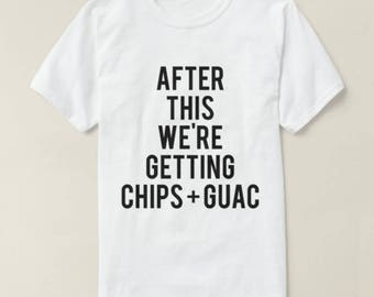 RESERVED: 9 T-shirts Crewneck - After This We're Getting Chips + Guac shirt - Bridal Party Getting Ready Outfit - Bride robe Bridesmaid