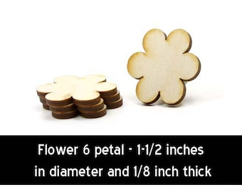 Unfinished Wood Flower 6 Petal - 1-1/2 inches in diameter and 1/8 inch thick wooden shape (FLOW04)