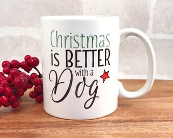 Christmas dog gift, puppy for christmas, christmas mug, life is better, love dogs, dog lover gift, christmas puppy, festive dog, christmas