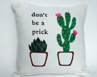 Don't Be A Prick Cactus Cushion Cover