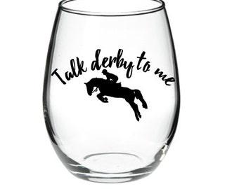 Kentucky derby - Horse Racing Wine Glass - Kentucky Derby Wine Glass - Talk Derby To Me Stemless Wine Glass