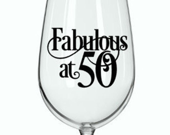 "DIY (Any Age) Decal - ""Fabulous at 50"" or other age - Birthday Decal for DIY Wine Glass, Mugs, Tumblers, and more. Glass NOT Included"