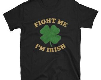 Fight Me Im Irish Vintage T Shirt