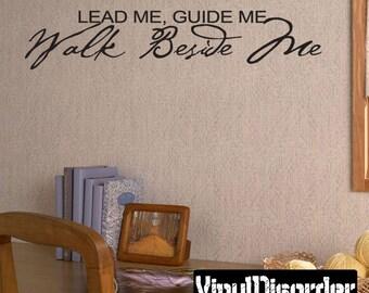 Lead me, guide me walk beside me - Vinyl Wall Decal - Wall Quotes - Vinyl Sticker - Cl024LeadmeviiET