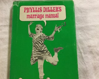 Phyllis Diller's marriage manual - hard cover w/ dust jacket 1967