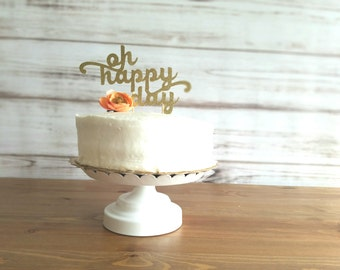 Oh happy day cake topper, wedding cake topper, glitter cake topper, glitter oh happy day, gold glitter cake topper, cake topper, birthday