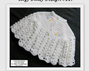 Crochet Baby Sweater Lazy Daisy Design - PDF Pattern 117 - Size Newborn to 3 Month
