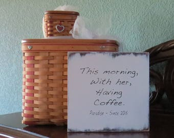 This Morning, With Her, Having Coffee~Paradise ~Johnny Cash Quote ~Personalized with your date