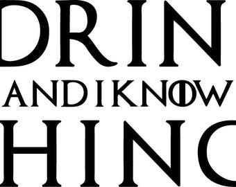 Game of Thrones vinyl decal-i drink and know things-stark-targaryen-tyrell-mother of dragons-khaleesi-winter is coming-baratheon-frey-fury