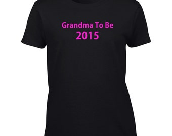 Grandma To Be 2015 T-Shirt Mens Ladies Womens Youth Child Kids Big And & Tall