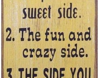 I Have 3 Sides Humerous Primitive Rustic Country Wood Sign Home Decor