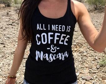 All I Need Is Mascara And Caffeine. Mascara Shirt. Muscles and Mascara. Coffee and Mascara Racerback. Eco Flowy Tank.