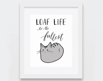 Cat Illustration, Loaf Life Printable, Funny Cat Loaf Printable Art, Inspirational Quote, Cat Lovers, Quirky Home Decor, Grey Cat, Tabby Cat