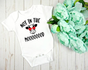 Not In The Moooood Onesie, Funny Baby Clothing, New Baby Gift