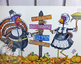 Thanksgiving Metal Sign Decor Indoor Outdoor Aluminum Pilgrims Give Thanks Pie not Turkey 8x12