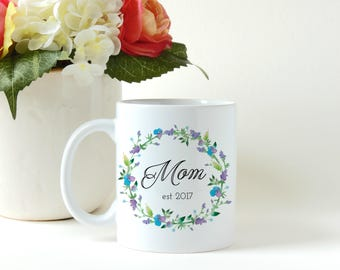 Mothers Day Gift, Floral Mom Gift, Mothers Gift, Gift for Mom, First Time Mom Gift, Custom Mug, Personalized Mug, Coffee Mug, Coffee Cup
