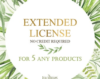 EXTENDED LICENSE No Credit required. For any 5 products